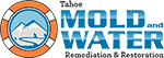 Tahoe Mold & Water, Inc: Flood & Water Damage Restoration, Mold Remediation Removal & Radon Inspections in Lake Tahoe Logo